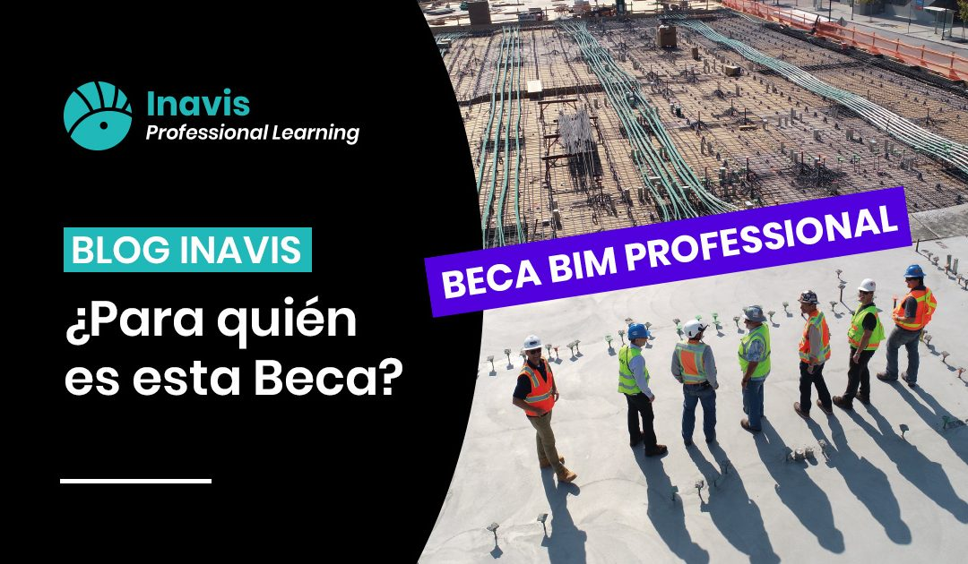 Becas BIM Professional Inavis Learning