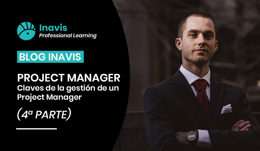 PROYECT MANAGER – CLAVES DE LA GESTIÓN DE UN PROJECT MANAGER